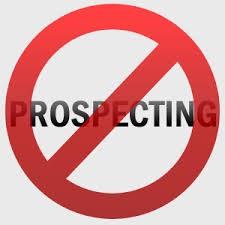 No prospecting!