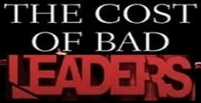 The cost of bad leaders.