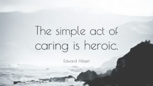 caring is heroic