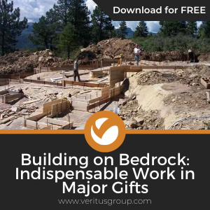 Building on Bedrock: Indispensable Work in Major Gifts