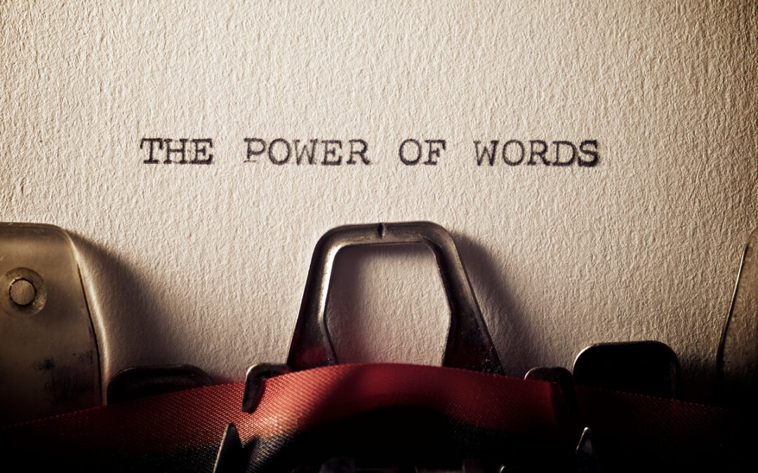 Your Words Really Matter